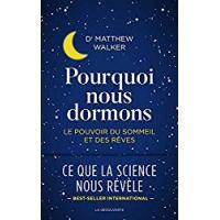Book Pourquoi nous dormons - France- Dr Matthew Walker