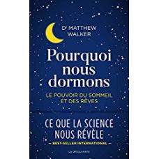 Book Pourquoi nous dormons - France- Dr Matthew Walker
