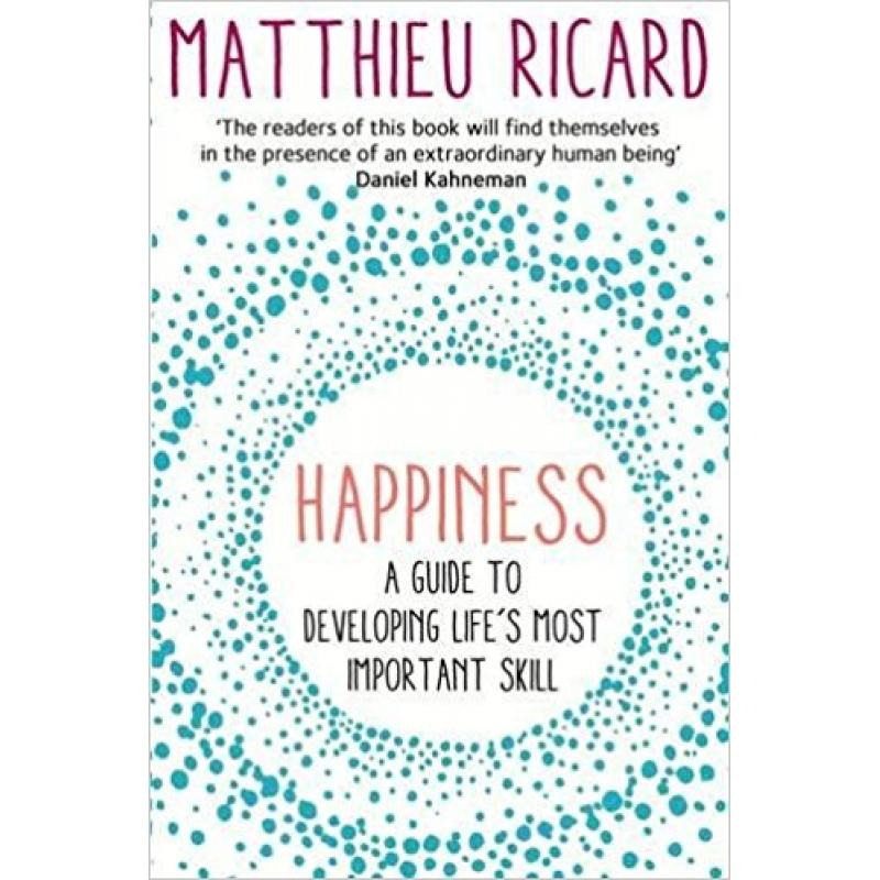 Book Happiness: A Guide to Developing Life's Most Important Skill