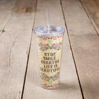 "Natural Life drink cup  ""Stop. Smile. Breathe. Life is beautiful."""